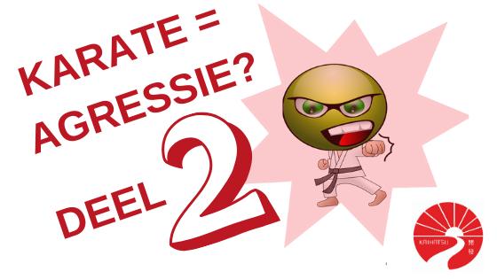 Is karate agressie - deel 2